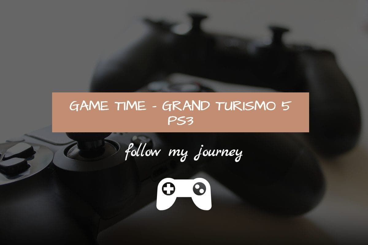 GAME TIME - GRAND TURISMO 5 PS3