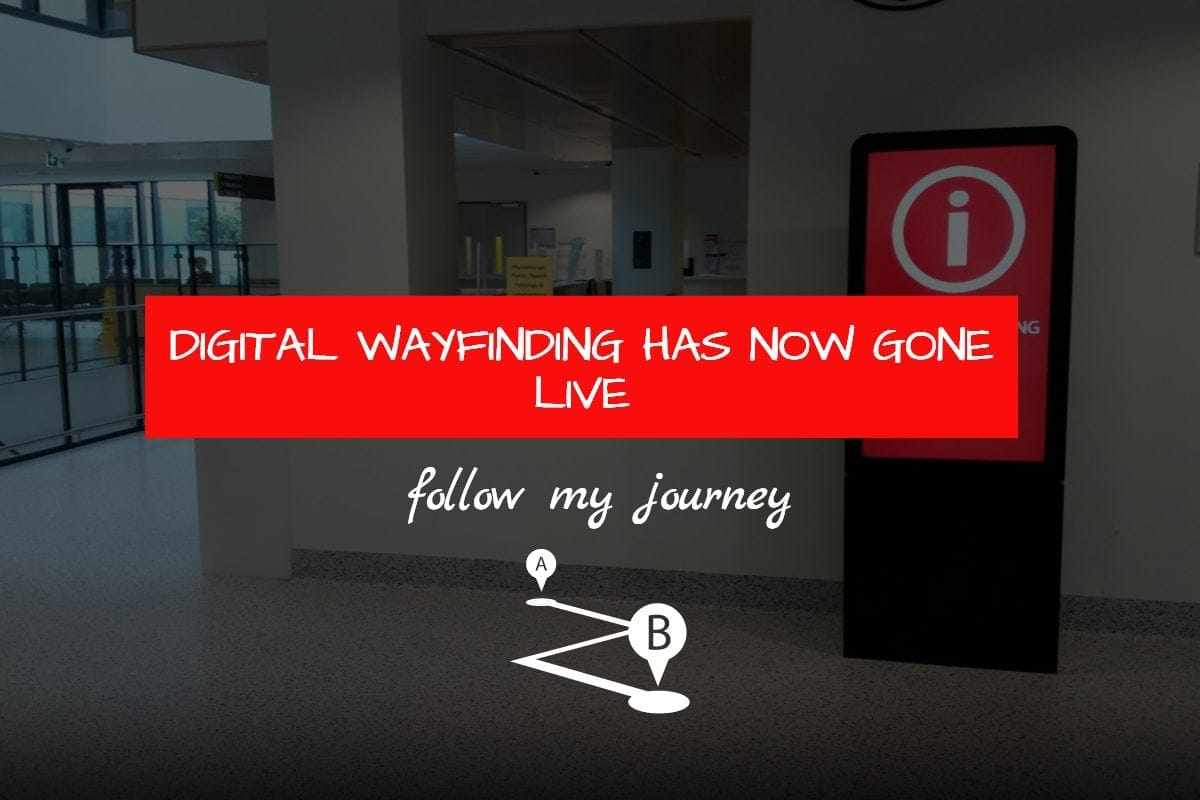 DIGITAL WAYFINDING HAS NOW GONE LIVE