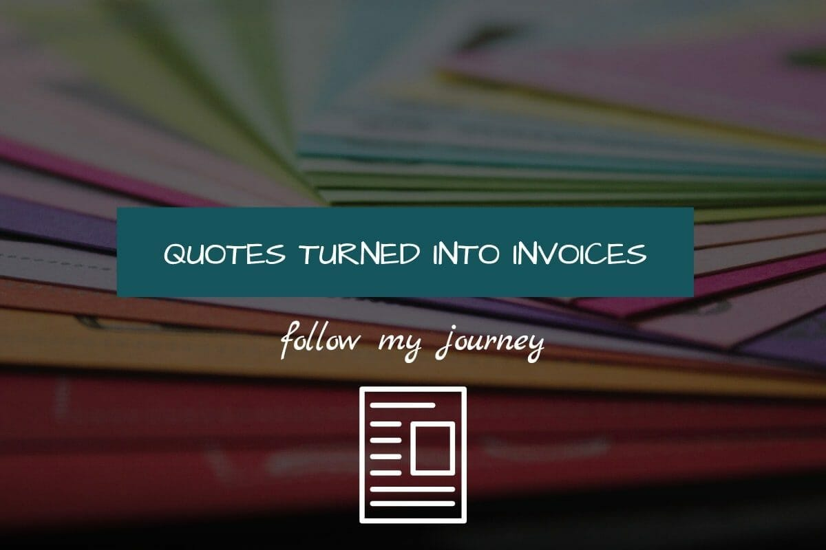 QUOTES TURNED INTO INVOICES