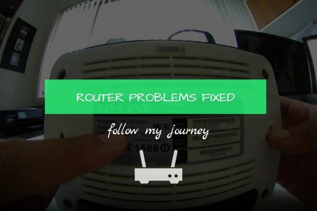 ROUTER PROBLEMS FIXED