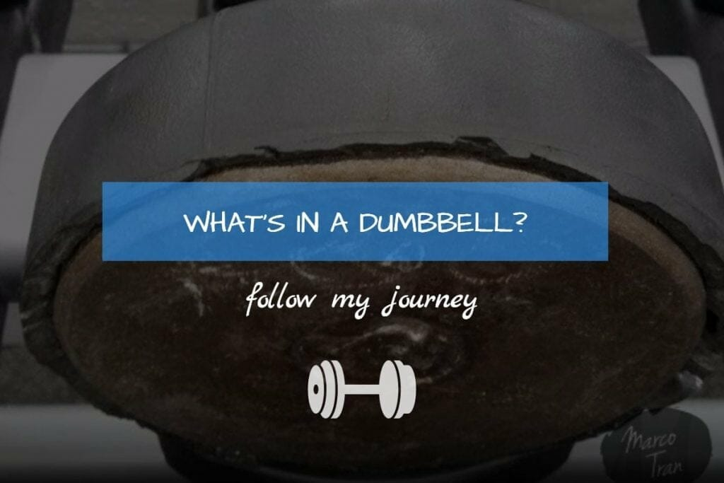 marco tran - whats in a dumbbell