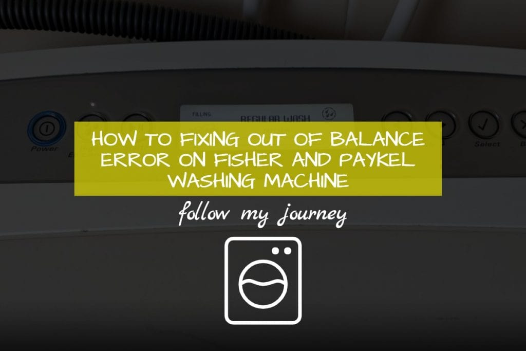HOW TO FIXING OUT OF BALANCE ERROR ON FISHER AND PAYKEL WASHING MACHINE