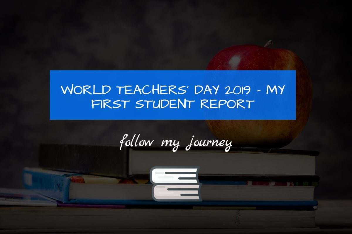 Marco Tran WORLD TEACHERS' DAY 2019 – MY FIRST STUDENT REPORT