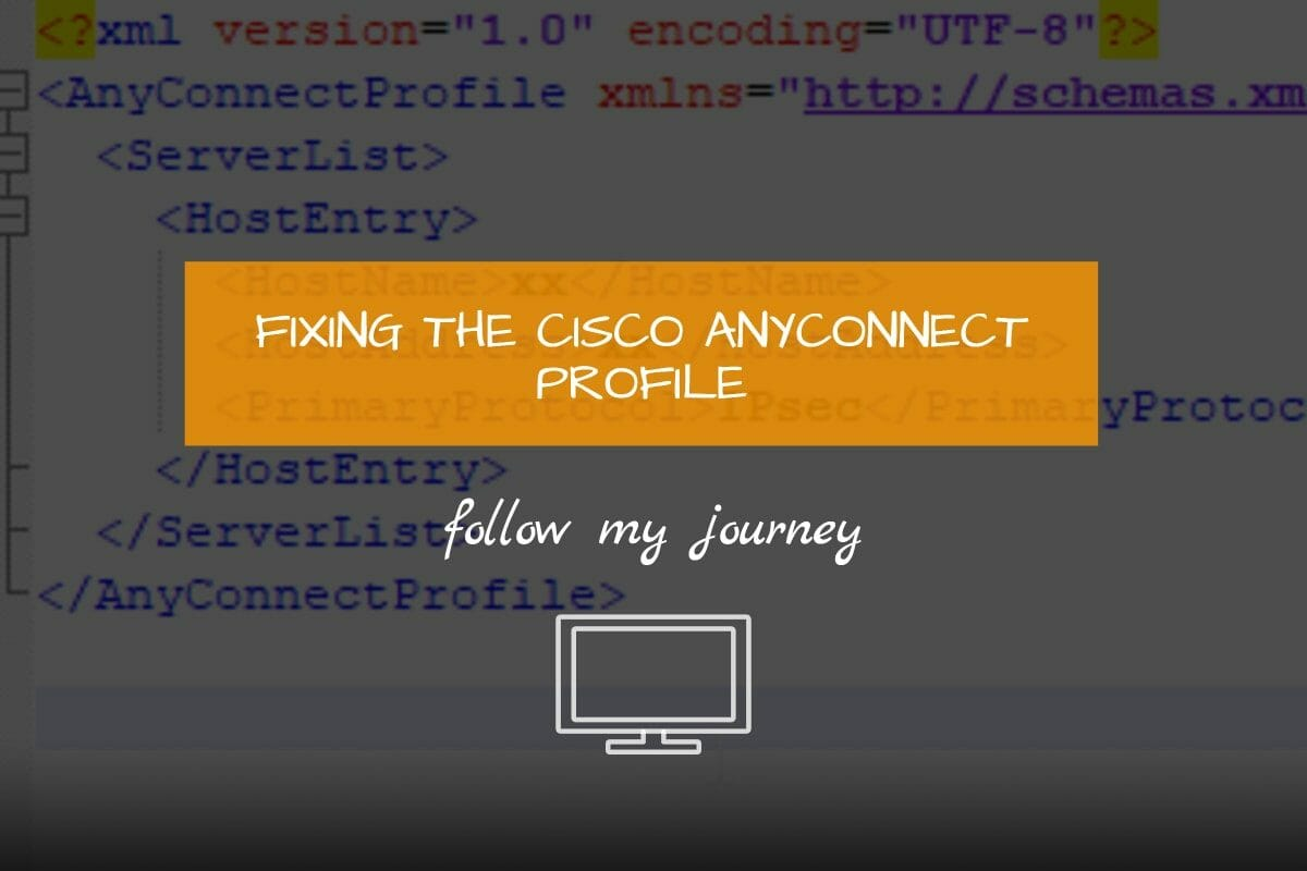 Marco Tran - FIXING THE CISCO ANYCONNECT PROFILE