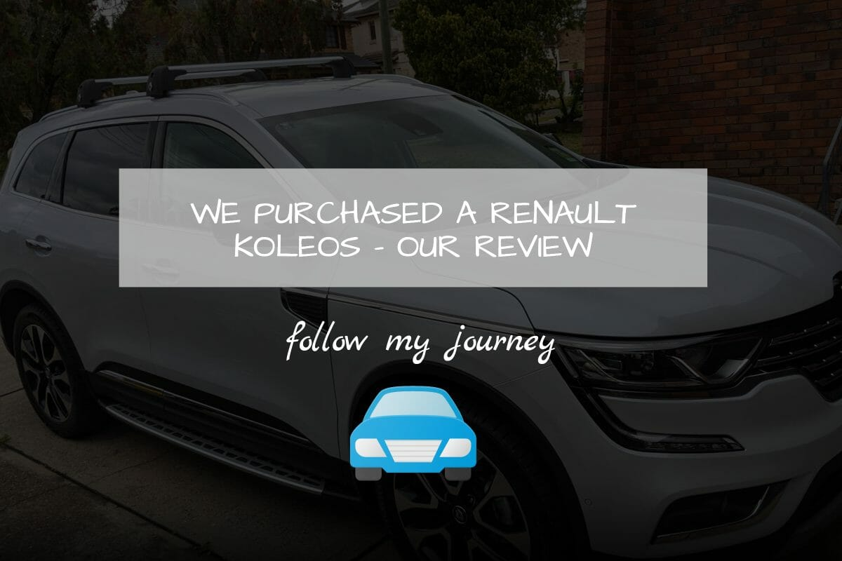 Marco Tran WE PURCHASED A RENAULT KOLEOS – OUR REVIEW