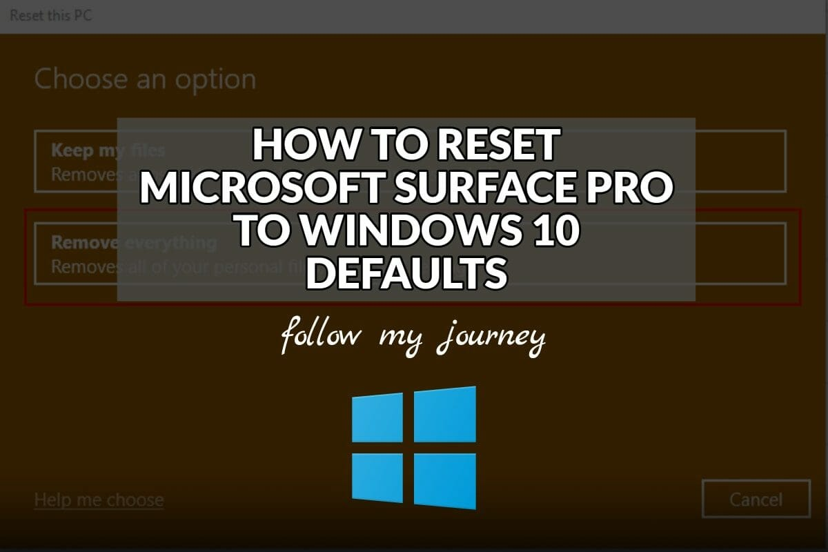 HOW TO RESET MICROSOFT SURFACE PRO TO WINDOWS 10 DEFAULTS